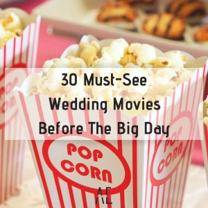 30 Must-See Wedding Movies Before The Big Day