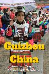 Travel to Guizhou, China - What to do and see in this corner of China
