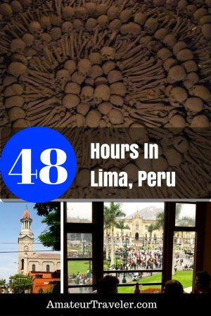 How to Spend 48 Hours In Lima, Peru #peru #travel #lima #48hours