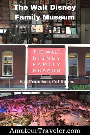 The Walt Disney Family Museum - San Francisco, California - A Place Dedicated To Walt Disney's Life and Accomplishments