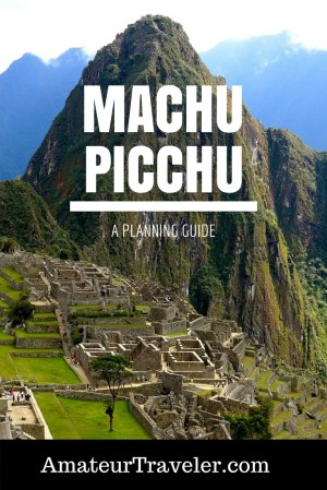 Decisions To Make Before Journeying To Machu Picchu, Peru – A Planning Guide