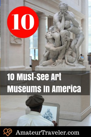10 Must-See Art Museums In America