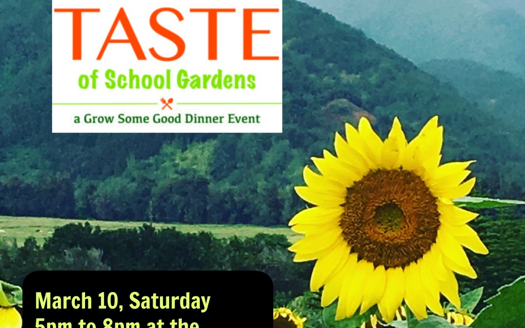 Grow Some Good Taste Of School Gardens 2018