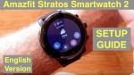 XIAOMI AMAZFIT STRATOS 5ATM Sports Fitness Smartwatch 2: Setup Guide [English Version]