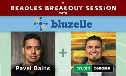 Insightful Interview with CEO Pavel Bains of Bluzelle A Beadles Breakout Session