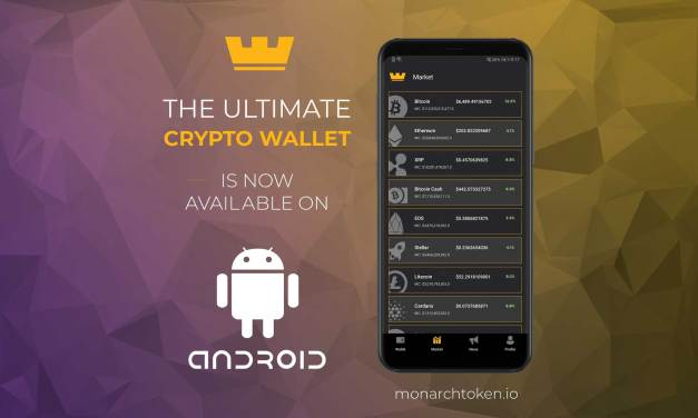 Monarch Blockchain Corporation Releases the Android Monarch Wallet
