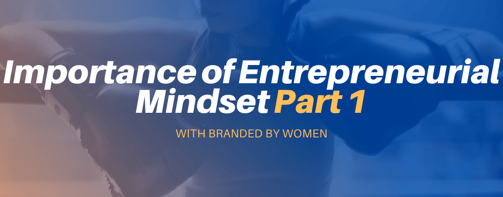 Importance of Entrepreneurial Mindset Part 1