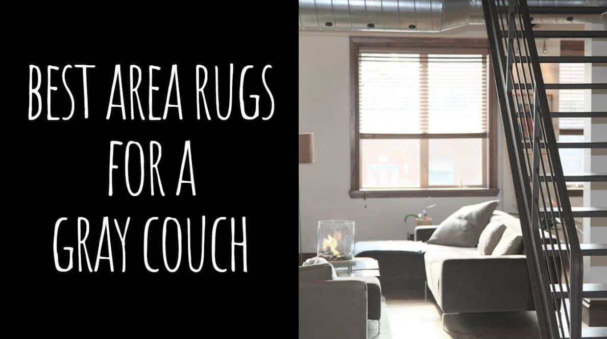 Best Area Rugs For A Gray Couch Top 5 Pretty Options