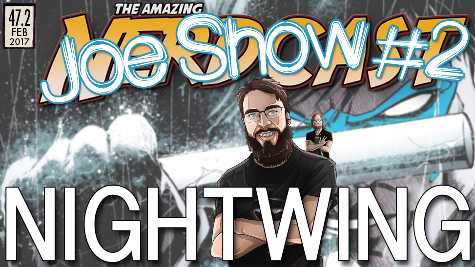 47.2 – Joe Show: Nightwing & Spider-Man