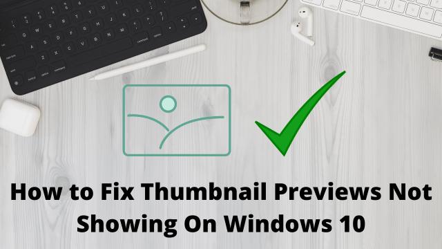 fix Thumbnail Previews