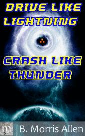 Drive Like Lightening...Crash Like Thunder