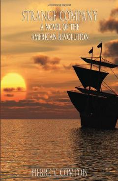 Strange Company A Novel of the American Revolution