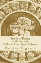 Travels of Danger in the Yucatan