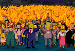 S-8   The entire town of Springfield ñ transformed into an angry mob ñ makes its way to the Simpson household, seeking revenge for a catastrophe triggered by Homerís epic stupidity. (National Post Movies)