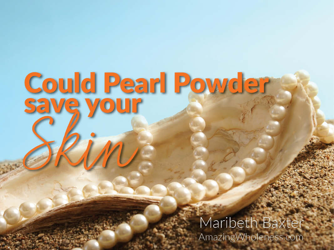 Could Pearl Powder Save Your Skin?