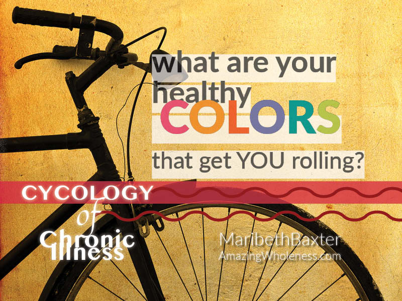 what are your healthy colors that get you rolling?