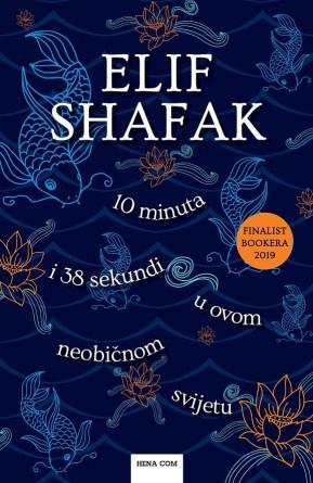 Elif Shafak: 10 minuta i 38 sekundi u ovom neobičnom svijetu