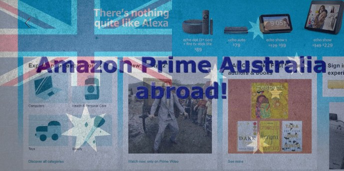 aussie amazon prime abroad