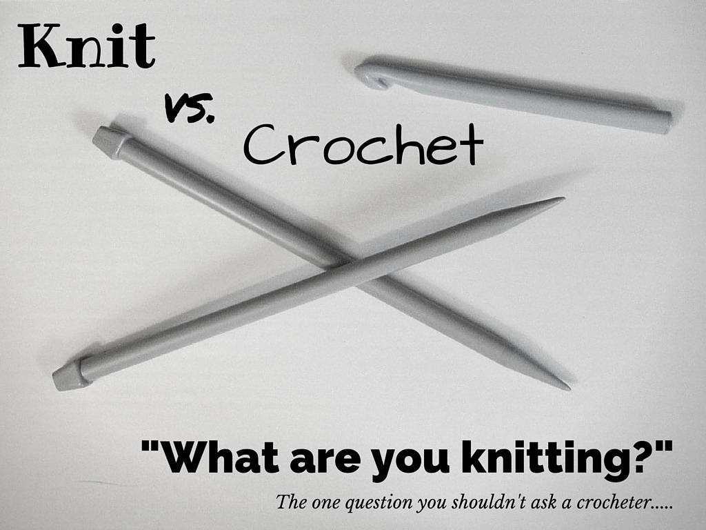 What are you knitting? The one question you shouldn't ask a crocheter