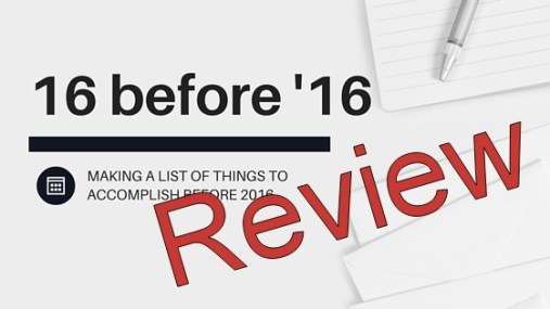16 Before '16 Review