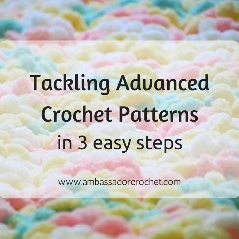Tackle Advanced Crochet Patterns in 3 Easy Steps