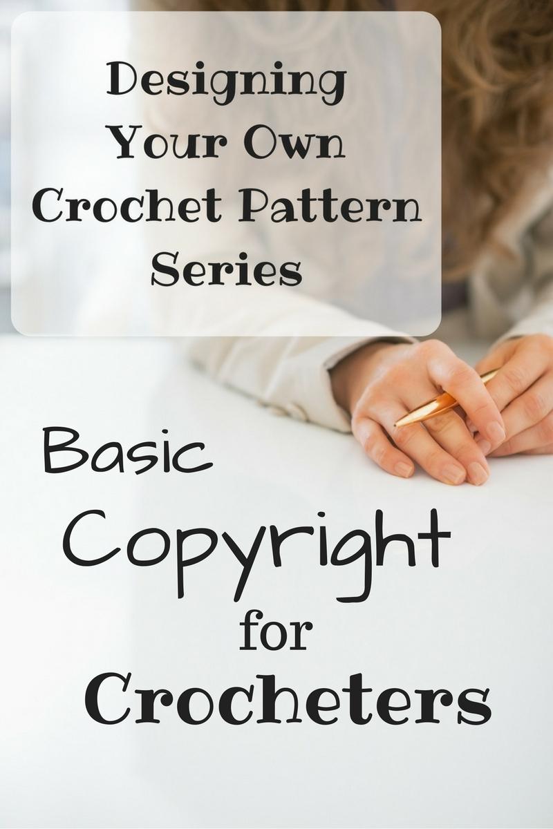 Basic Copyright for Crocheters - Ambassador Crochet