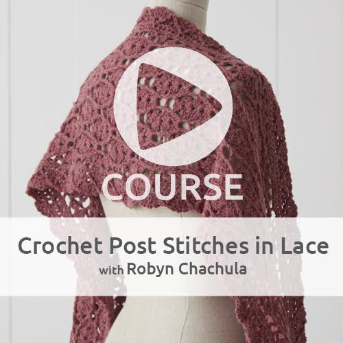 Crochet Post Stitches in Lace - learn how to easily add post stitches to your lace project - course review by Ambassador Crochet.