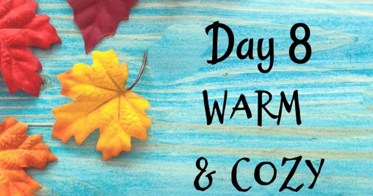 10 Days of Thanksgiving – Warm & Cozy {Day 8}