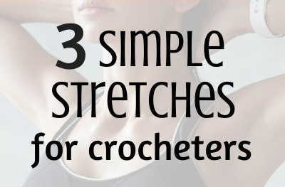 3 Simple Stretches for Crocheters