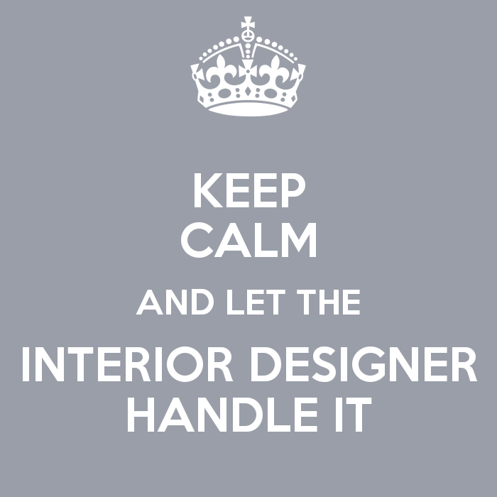 keep-calm-and-let-the-interior-designer-handle-it