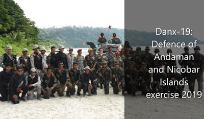Defence of Andaman and Nicobar Islands exercise 2019 (Danx-19) 14 Oct to 18 oct 2019