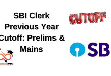 Sbi clerk Previous Year cutoff: Prelims & Mains