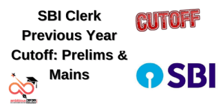 Sbi clerk Previous Year cutoff: Prelims & Mains