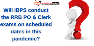 Will IBPS conduct the RRB PO & Clerk exams on scheduled dates in this pandemic_