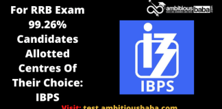For RRBs Exam 99.26% Candidates Allotted Centres Of Their Choice: IBPS reply