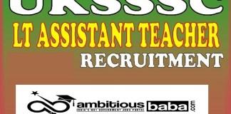 UKSSSC for LT Grade Assistant Teacher Recruitment 2020 : 1431 Post check here