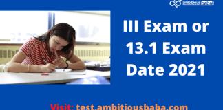 III Exam or 13.1 Exam Date 2021