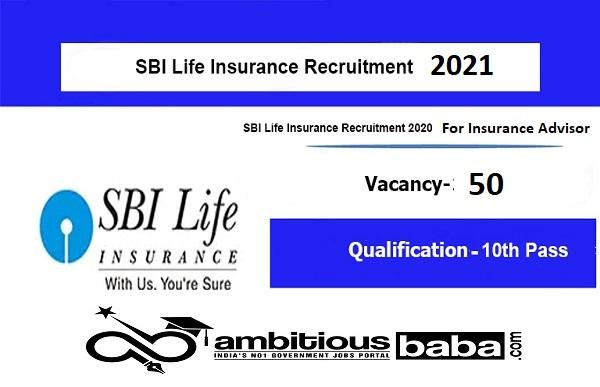 SBI for Life Insurance Advisor Recruitment 2021 : 50 Post ...