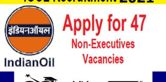 IOCL for Non-Executive Recruitment 2021 : 47 Post check here