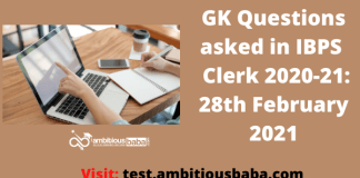 GK Questions asked in IBPS Clerk 2020-21: 28th February 2021