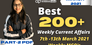 Weekly MCQ Current Affairs PDF : 7th to 13th March 2021