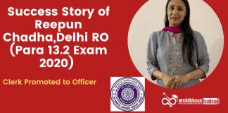 Success Story of Reepun Chadha, Delhi RO (Para 13.2 Exam 2020)