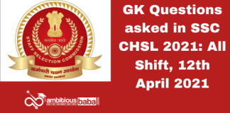 GK Questions asked in SSC CHSL 2021: All Shift, 12th April 2021