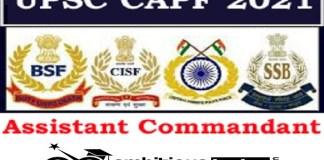UPSC CAPF Recruitment 2021 : 159 Post for Assistant Commandant