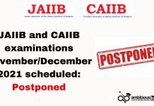JAIIB and CAIIB examinations November/December 2021 scheduled: Postponed