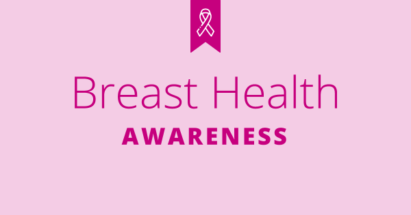 October is Breast Health Awareness Month