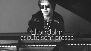 Escute sem pressa: Elton John | Elton John | Revista Ambrosia