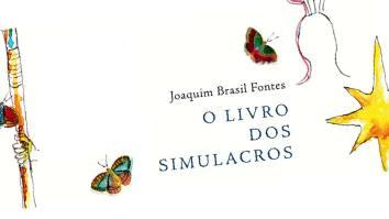 Lançamento de O livro dos Simulacros, de Joaquim Brasil Fontes | Literatura | Revista Ambrosia
