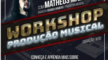 Workshop de Produção Musical, com Matheus Maia (Hamen)