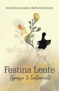 Festina Lente – Apressa-te lentamente, livro sobre as mulheres de 50 anos, é lançado pela editora Autografia   Agenda   Revista Ambrosia